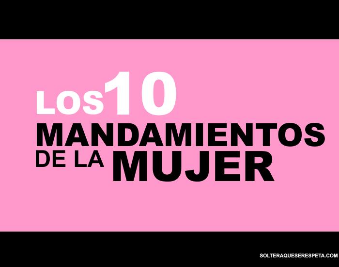 10 Mandamientos De La Mujer Soltera Casal Bissexual Uberaba-47042
